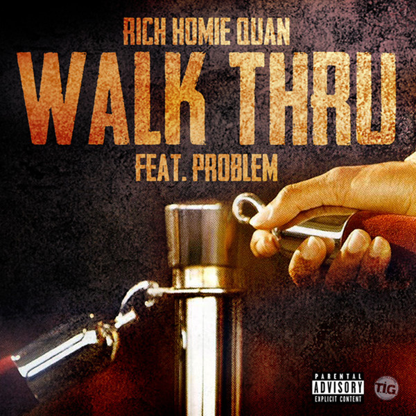 Rich Homie Quan - Walk Thru (feat. Problem) - Single Cover