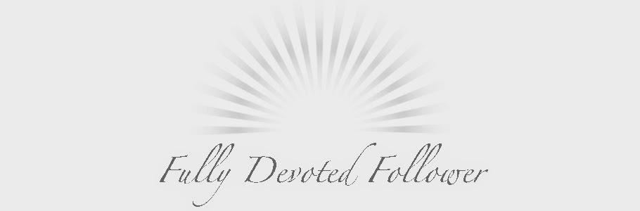 Fully Devoted Follower