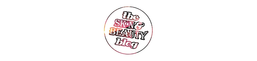 ** The Skin and Beauty Blog **