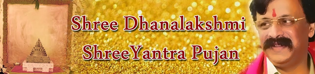 Shree Dhanlaxmi Shreeyantra Poojan