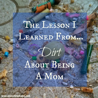 The Lesson I Learned From Dirt About Being A Mom