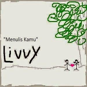 Livvy - Menulis Kamu