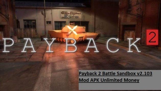 Payback 2 Battle Sandbox v2.103 Mod APK Unlimited Money