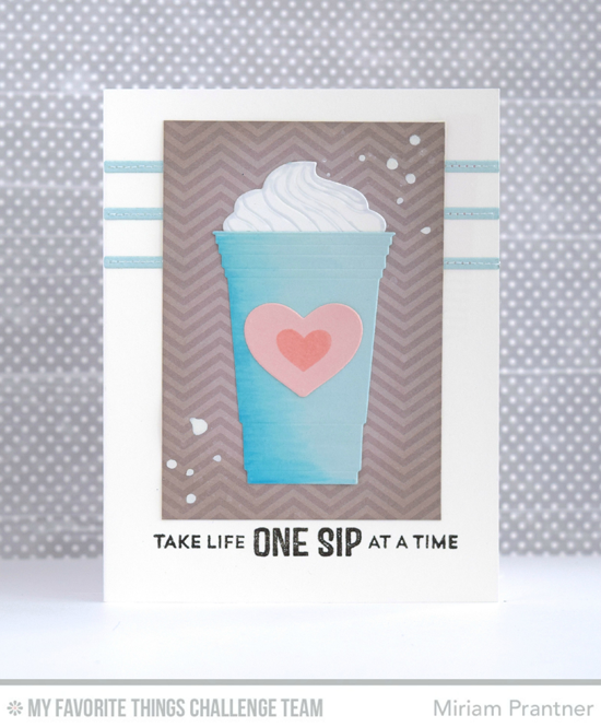 One Sip at a Time Card by Miriam Prantner featuring the Laina Lamb Designs Stay Cool stamp set and Cool Cup Die-namics #mftstamps