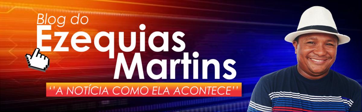 BLOG DO EZEQUIAS MARTINS