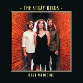 The Stray Birds – Best Medicine (2014)