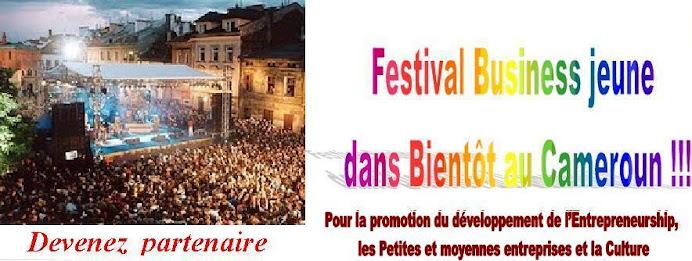 Festival Business jeune dans Bientôt au Cameroun !!!
