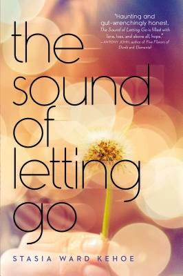 book cover of The Sound of Letting Go by Stasia Ward Kehoe
