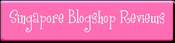 Singapore Blogshop Reviews