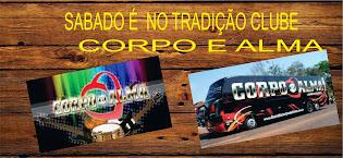 SÁBADO 29/11 CORPO E ALMA NO TRADIÇÃO CLUBE