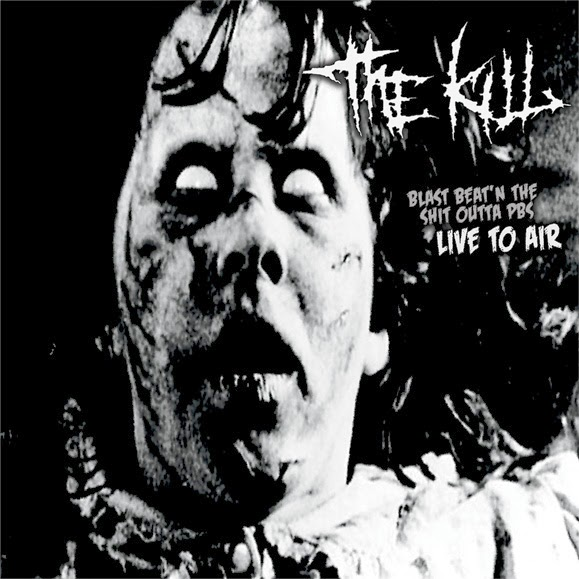 THE KILL - BLAST BEAT'N THE SHIT OUTTA PBS