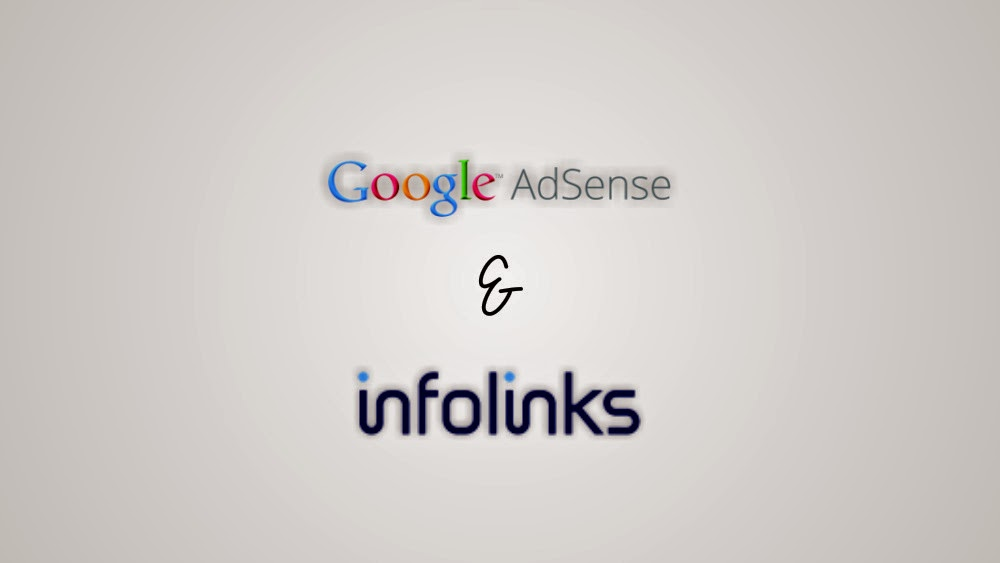 Pasang Iklan Infolinks dan Google Adsense Dalam Satu Blog