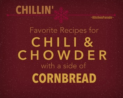 Chillin': Favorite Chili, Chowder & Cornbread Recipes from Kitchen Parade.