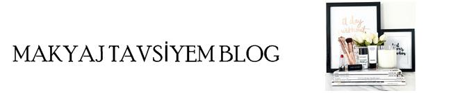 Makyaj Tavsiyem Blog | Güzellik-Bakım-Makyaj Blogu