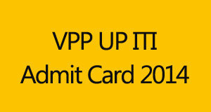 VPPUP UP ITI Admit Card 2014 Download