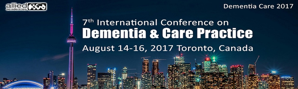 7<sup>th</sup> International Conference on Dementia &amp; Care Practice