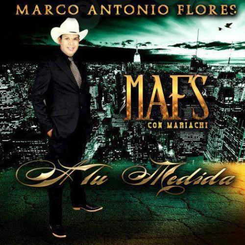 Marco Antonio Flores - A Tu Medida (Con Mariachi) CD Album 2013