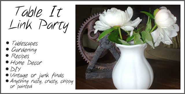 Table It Link Party. Link up your blog posts for diy projects, tablescapes, recipes, gardening. Home decor or anything vintage, rusty or crusty. Join the Blog fun an showcase your creativity.