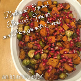 Butternut Squash and Brussels Sprouts with Pomegranate Seeds, Healthy Thanksgiving Recipe, Julie Little Fitness, www.HealthyFitFocused.com