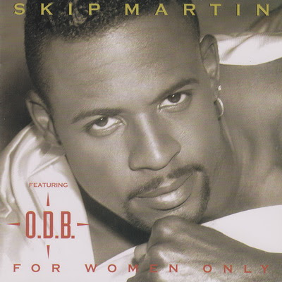 O.D.B. Featuring Skip Martin (Dazz Band) – For Woman Only 1995