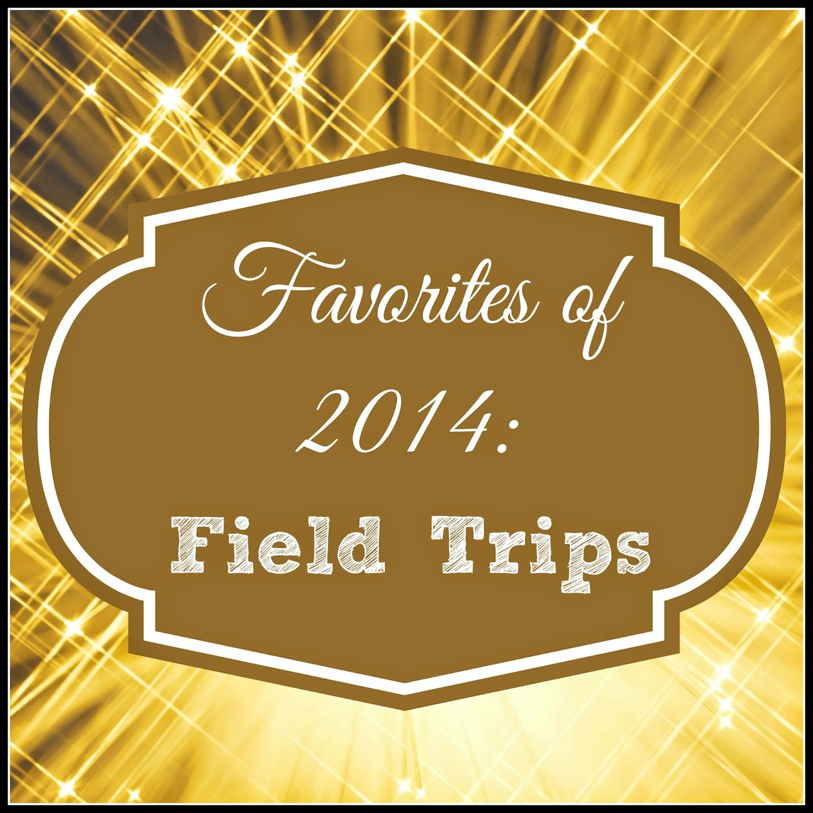 Favorite #FieldTrips of 2014