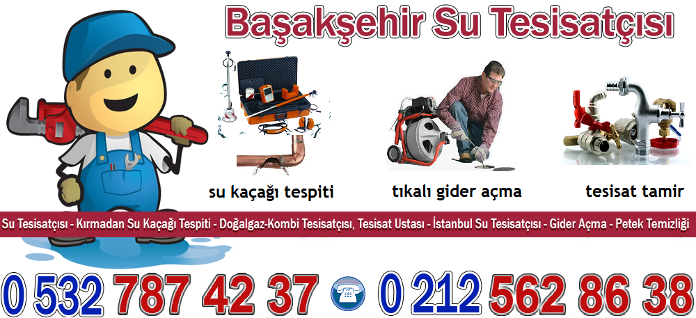 Başakşehir Tesisatçı | İstanbul | Su Kaçağı Cihazla Tespit | Tıkalı Boru Açma Robotla Hizmet