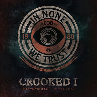 Crooked_I-In_None_We_Trust_(The_Prelude_EP)-Web-2011-GCP