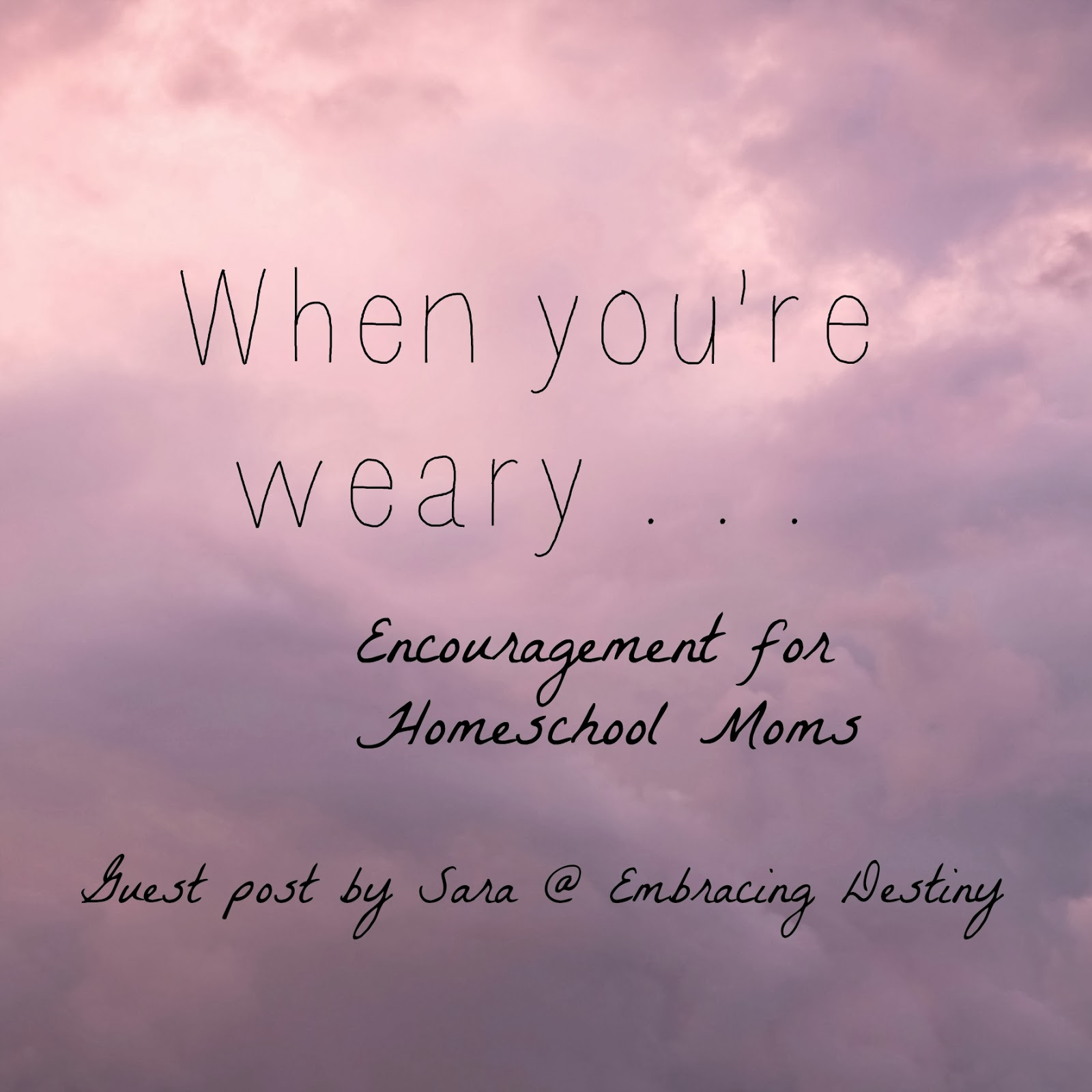 When Youre Weary Mom 2 Mom Mondays Guest Post Sara My Joy