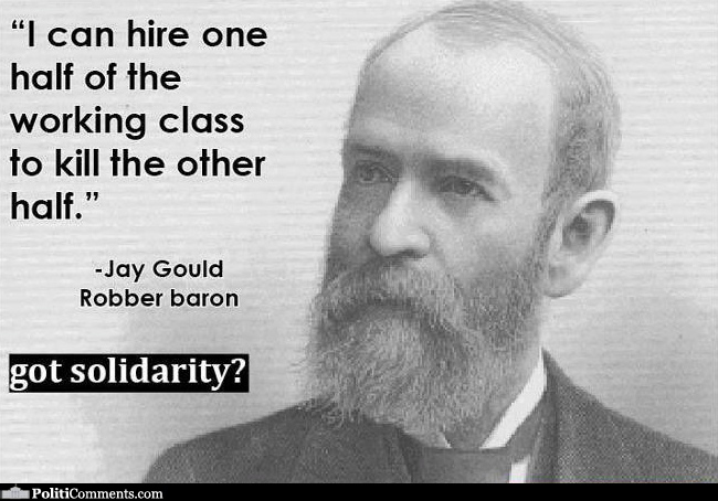 Image result for jay gould quotes I can set one half of the working class