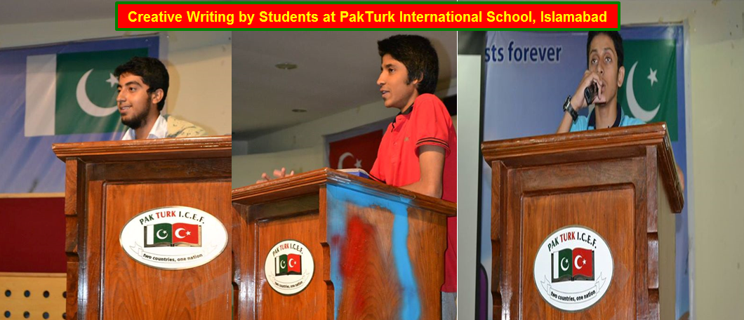Creative Writing by Students at PakTurk International School, Islamabad