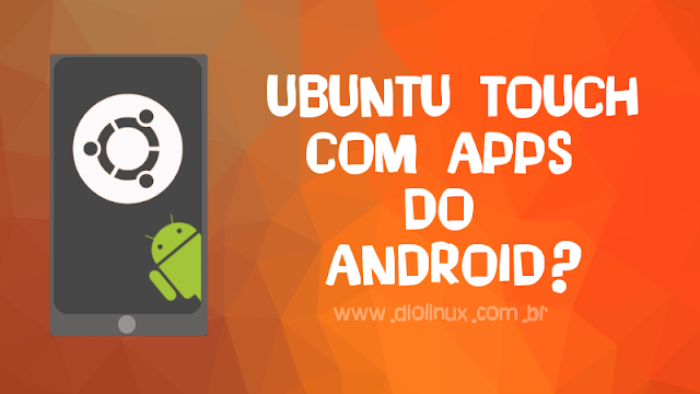 Ubuntu Touch Android Apps
