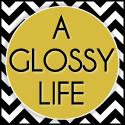 A Glossy Life