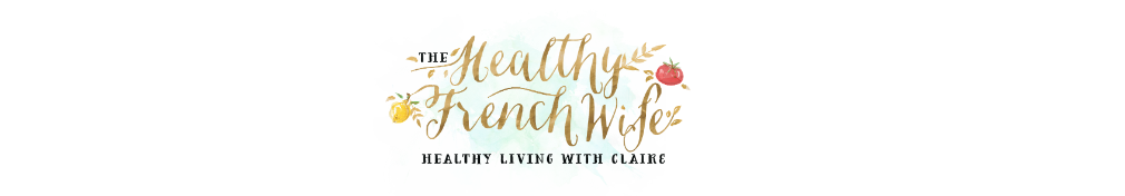 Healthy Recipes By The Healthy French Wife.