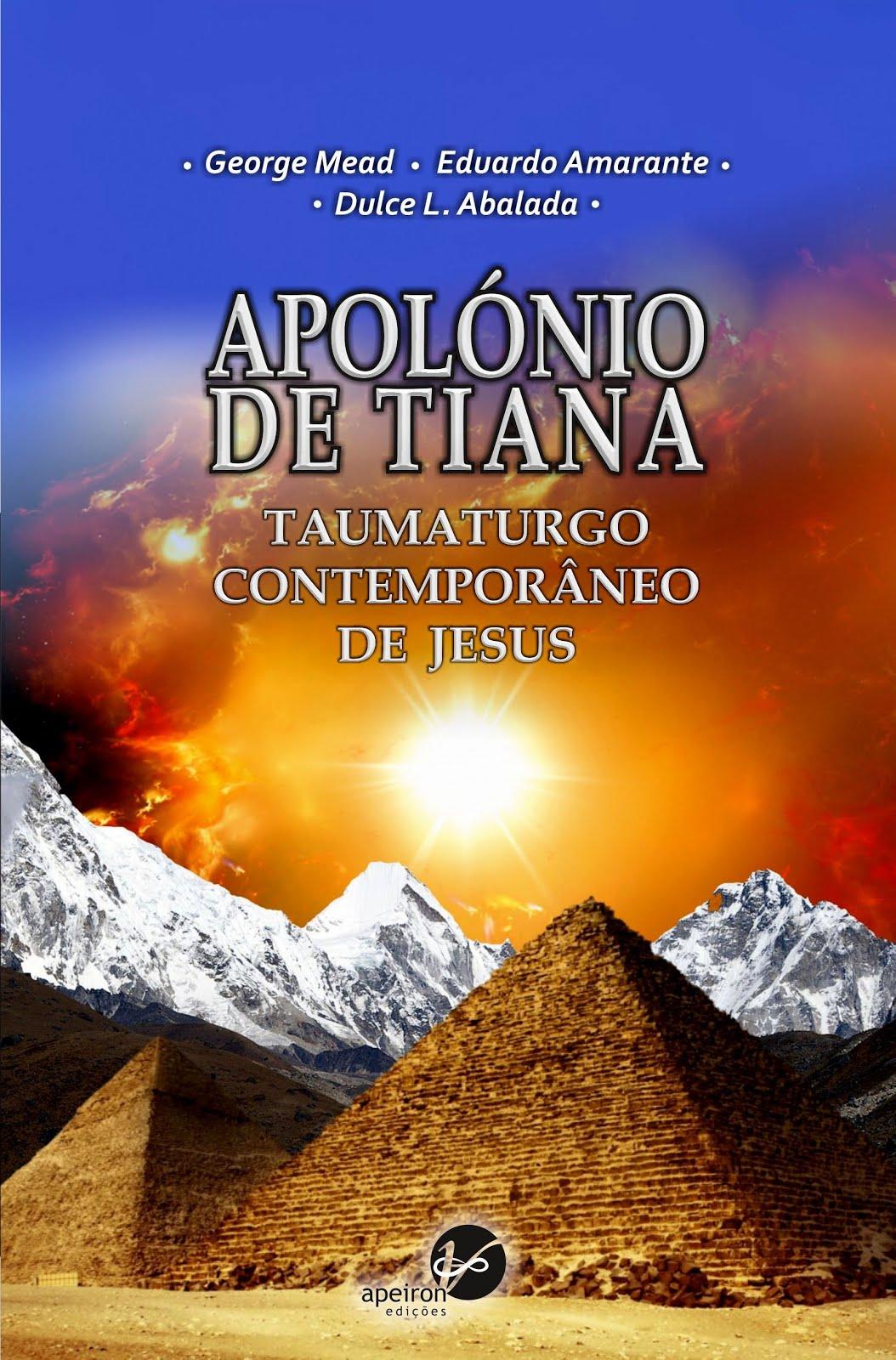 Apolónio de Tiana - O taumaturgo contemporâneo de Jesus