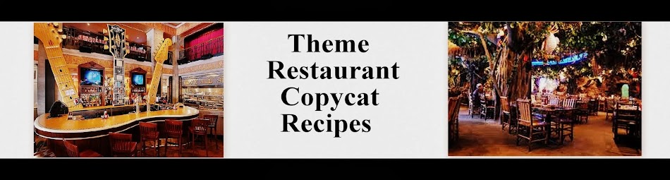 Theme Restaurants Copycat Recipes