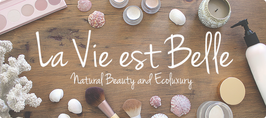 La Vie est Belle - Natural Beauty and Ecoluxury