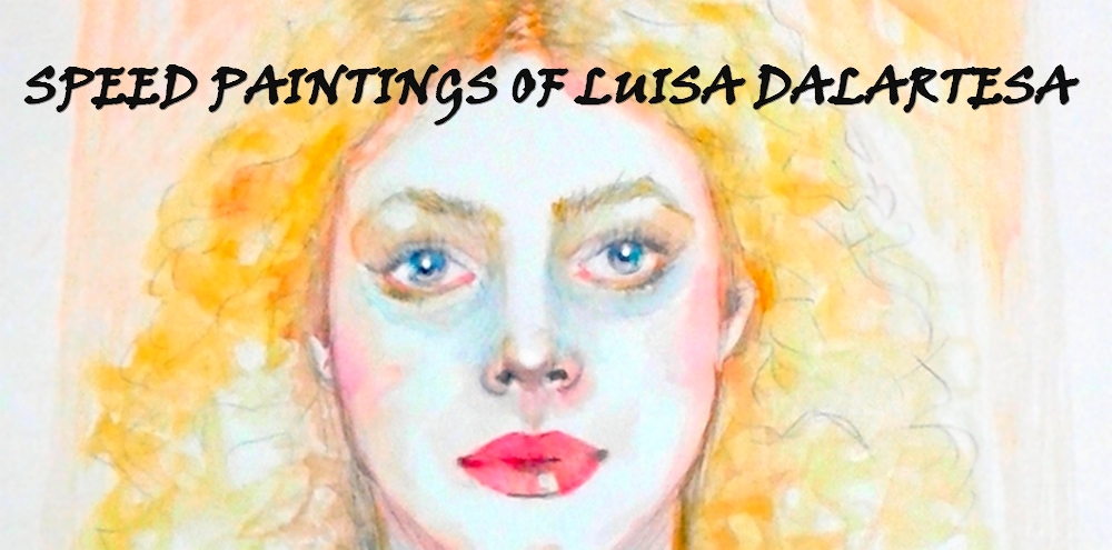 Speed Paintings of Luisa Dalartesa