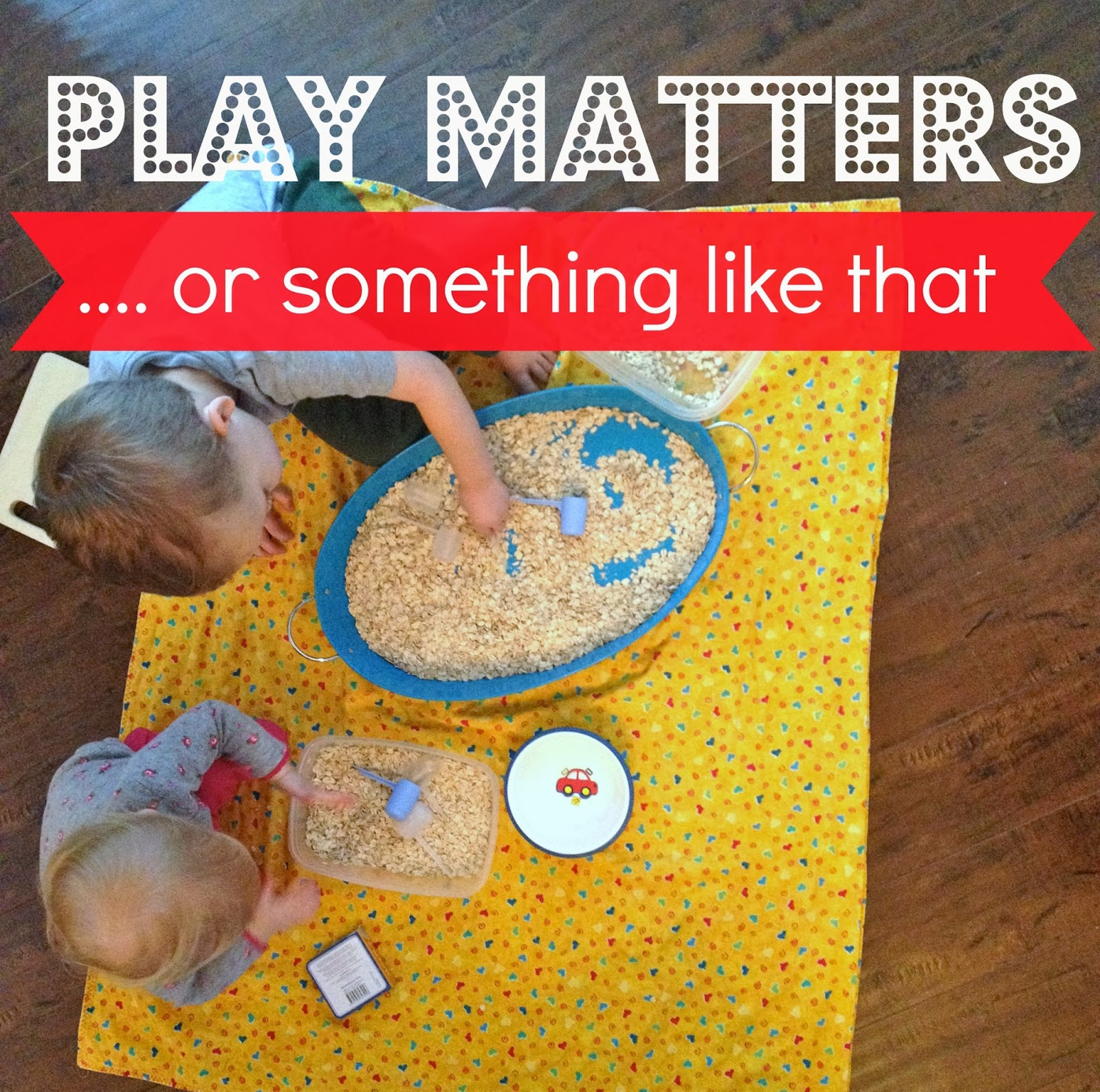 Play Matters…. or something like that