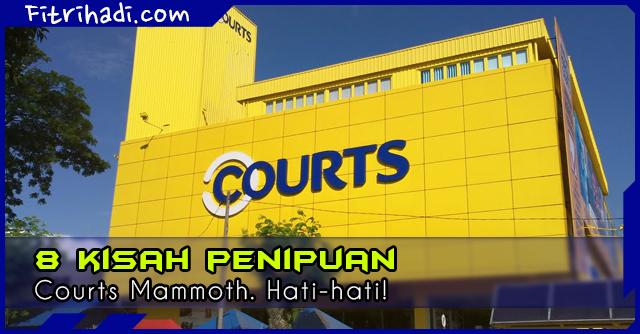 (8 Kisah) Penipuan Courts Mammoth Terhadap Pelanggan Mereka