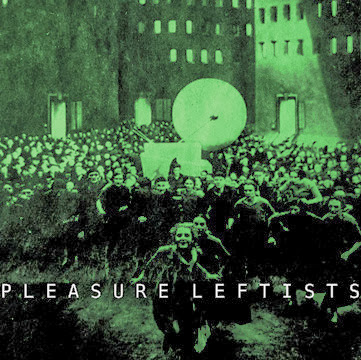 Pleasure-Leftists-EP-Hunger-Split