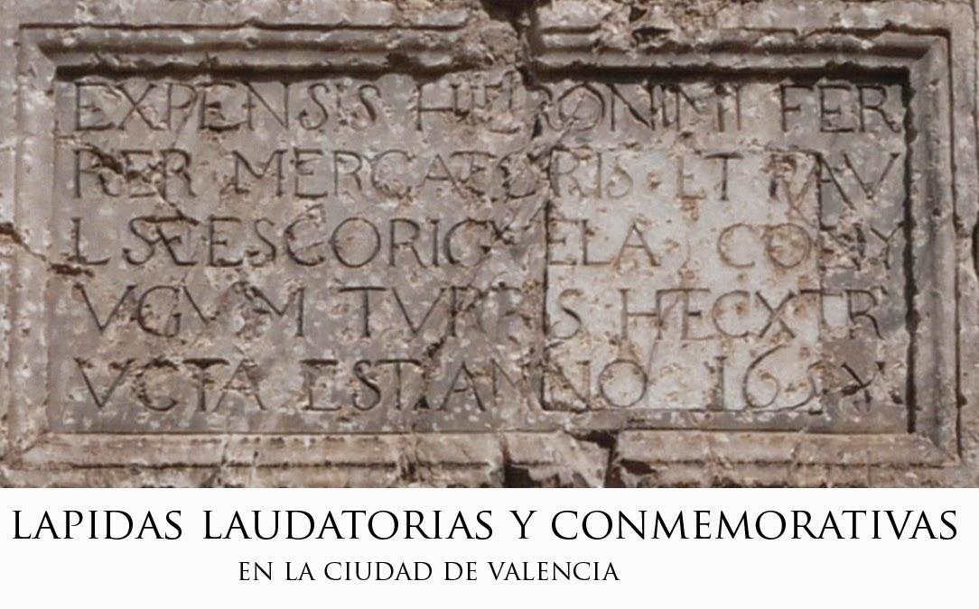 LAPIDAS LAUDATORIAS Y CONMEMORATIVAS DE LA CIUDAD DE VALENCIA
