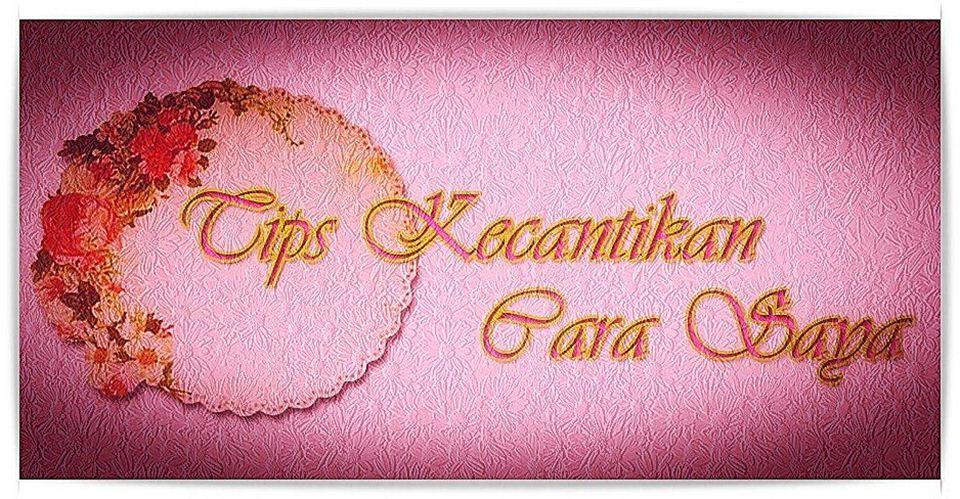 Tips kecantikan cara saya