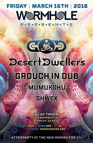 3/16 : Desert Dwellers, Grouch in Dub, Shwex, Mumukshu at The UC Theatre Taube Family Music Hall