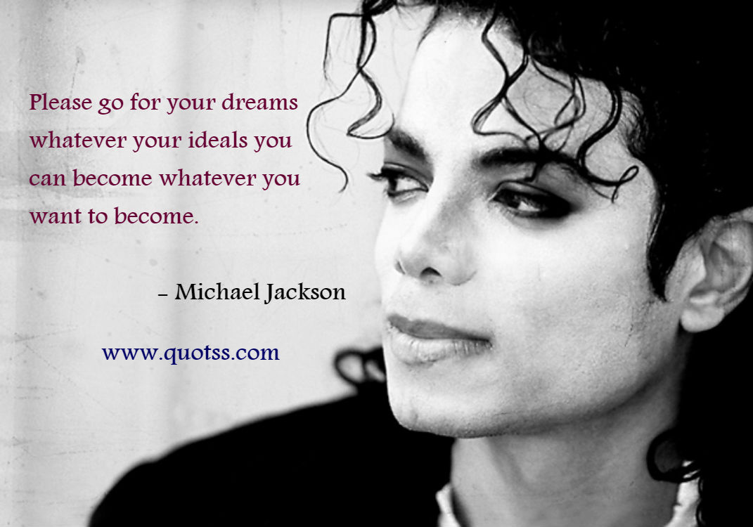 Image Quote on Quotss - Please go for your dreams whatever your ideals you can become whatever you want to become. by