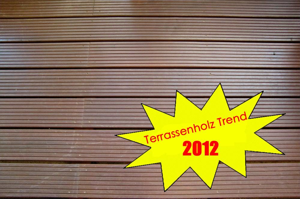 terrassenholz trend 2012 gut holz. Black Bedroom Furniture Sets. Home Design Ideas