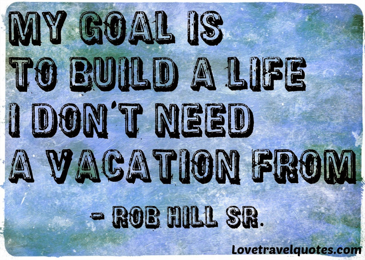 Importance of vacation quotes