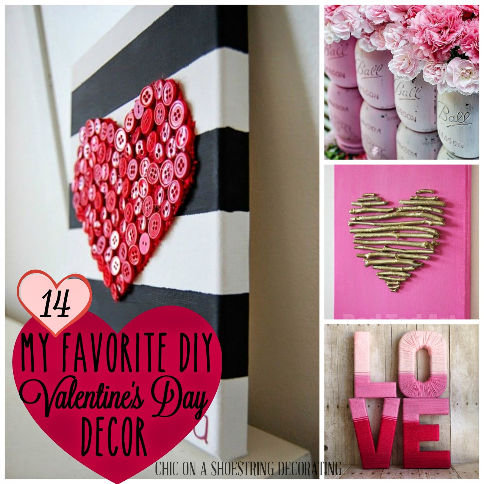 chic on a shoestring decorating my 14 favorite diy valentines day decor ideas - Valentines Day Decor
