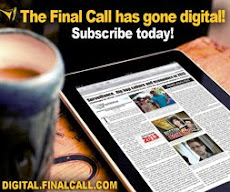 Subscribe to The Final Call Digital Edition!