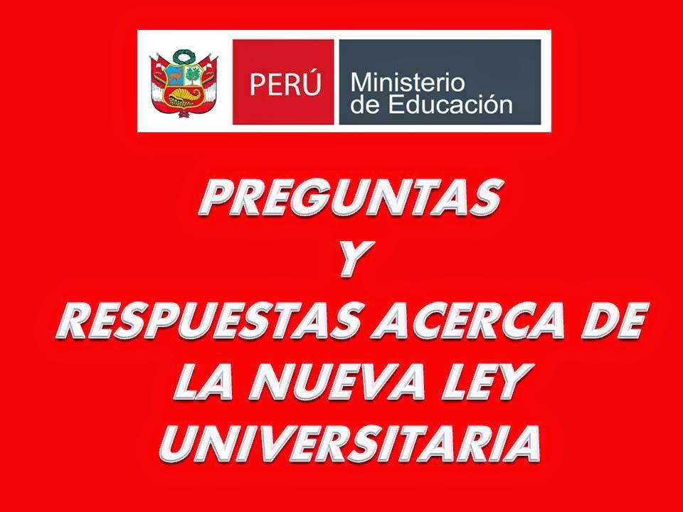 PREGUNTAS Y RESPUESTAS ACERCA DE LA NUEVA LEY UNIVERSITARIA
