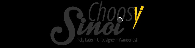 Choosy Sinoi - Picky Eater + UI Designer + Wanderlust